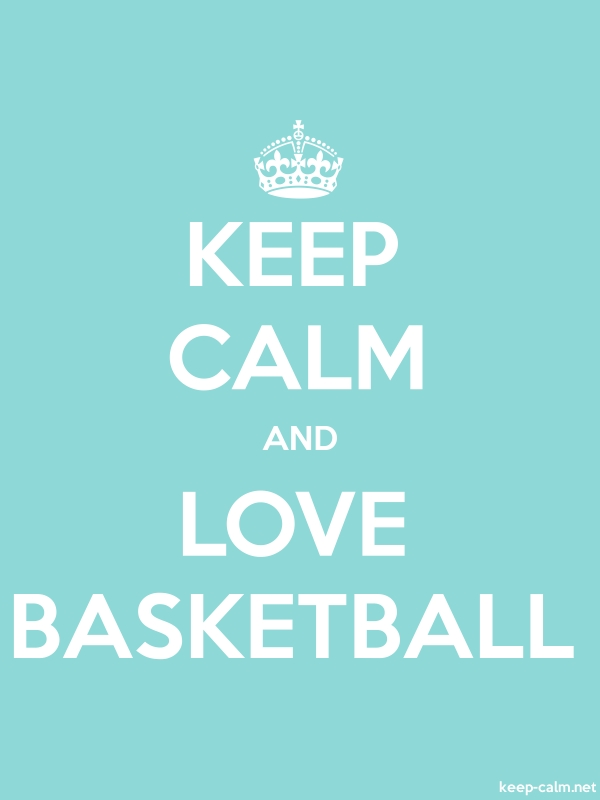 KEEP CALM AND LOVE BASKETBALL - white/lightblue - Default (600x800)