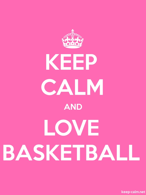 KEEP CALM AND LOVE BASKETBALL - white/pink - Default (600x800)