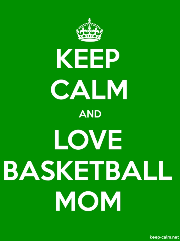 KEEP CALM AND LOVE BASKETBALL MOM - white/green - Default (600x800)