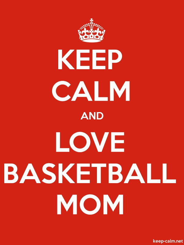 KEEP CALM AND LOVE BASKETBALL MOM - white/red - Default (600x800)