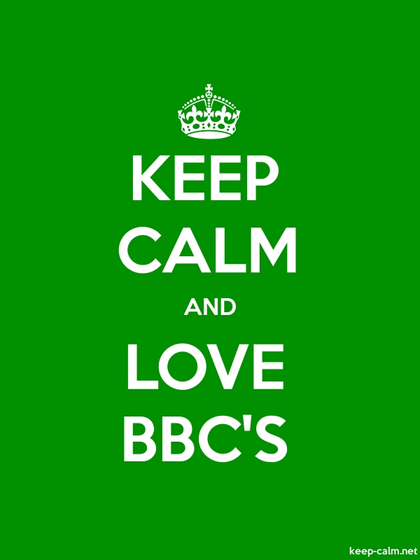 KEEP CALM AND LOVE BBC'S - white/green - Default (600x800)
