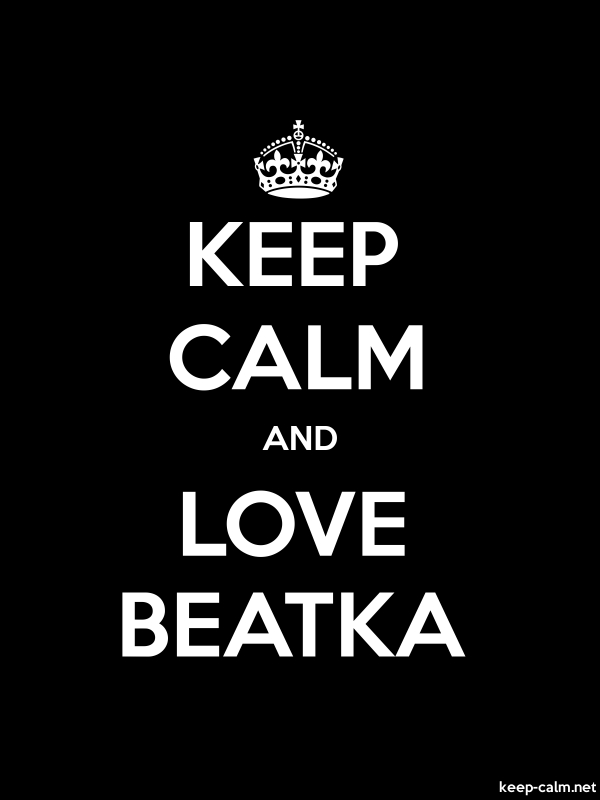 KEEP CALM AND LOVE BEATKA - white/black - Default (600x800)