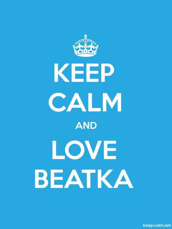 KEEP CALM AND LOVE BEATKA - white/blue - Default (600x800)
