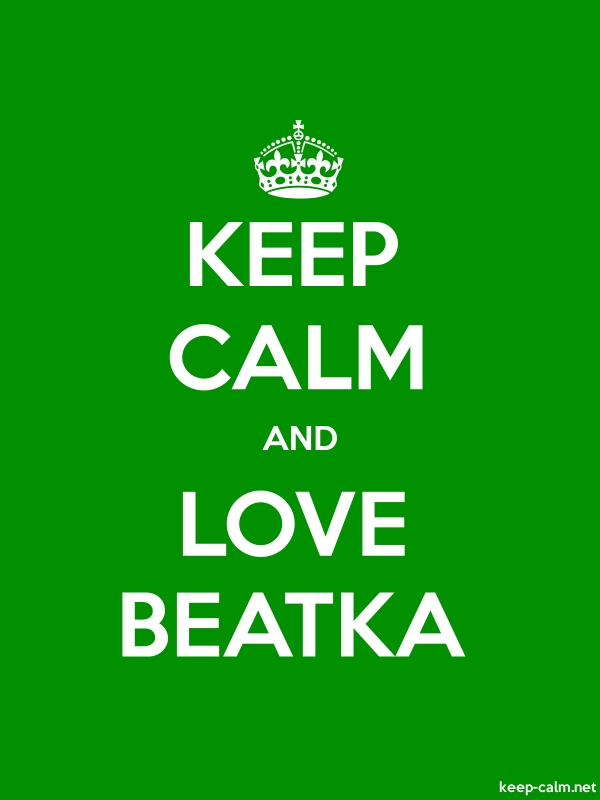 KEEP CALM AND LOVE BEATKA - white/green - Default (600x800)