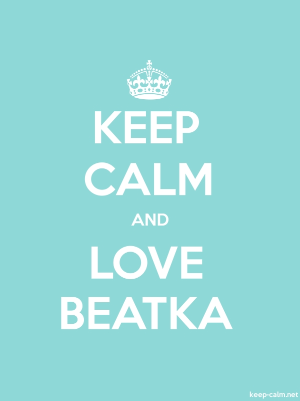 KEEP CALM AND LOVE BEATKA - white/lightblue - Default (600x800)