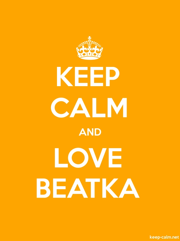 KEEP CALM AND LOVE BEATKA - white/orange - Default (600x800)