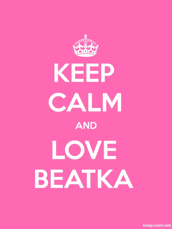 KEEP CALM AND LOVE BEATKA - white/pink - Default (600x800)