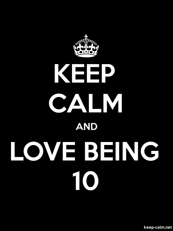KEEP CALM AND LOVE BEING 10 - white/black - Default (600x800)