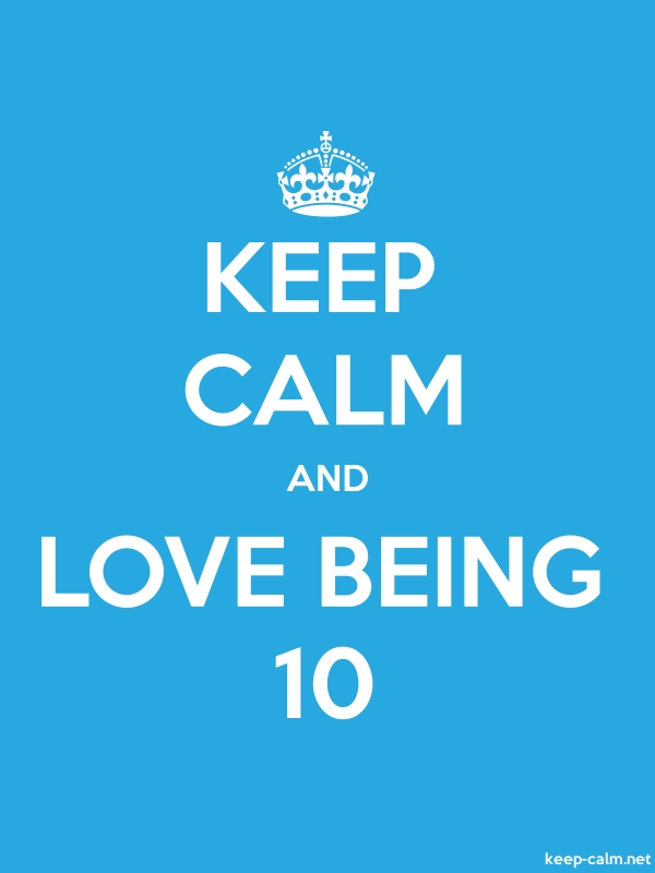 KEEP CALM AND LOVE BEING 10 - white/blue - Default (600x800)