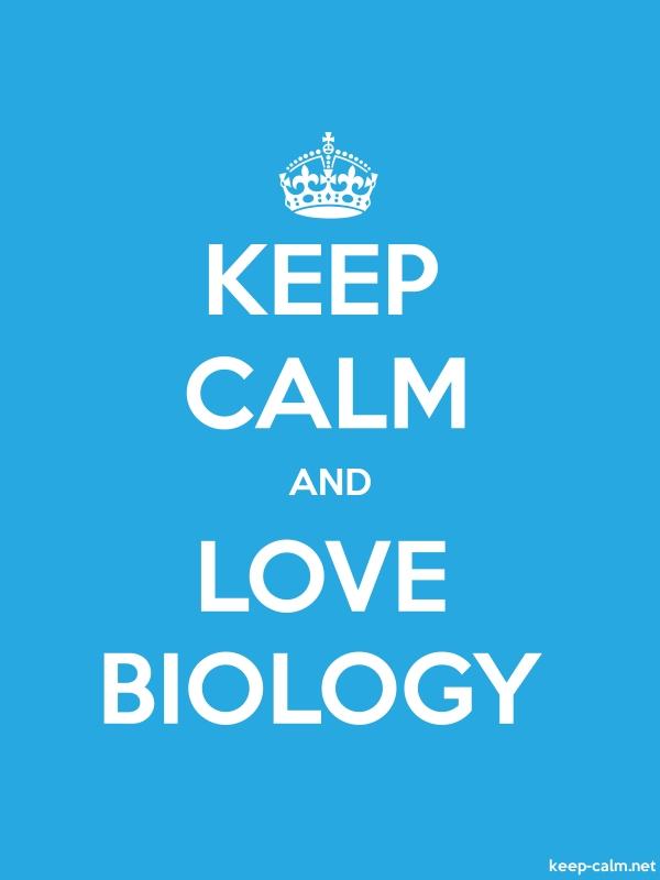 KEEP CALM AND LOVE BIOLOGY - white/blue - Default (600x800)