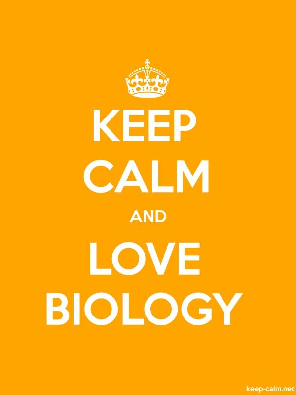 KEEP CALM AND LOVE BIOLOGY - white/orange - Default (600x800)