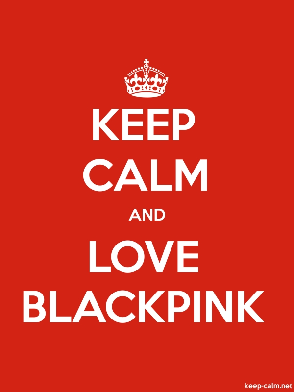 KEEP CALM AND LOVE BLACKPINK - white/red - Default (600x800)