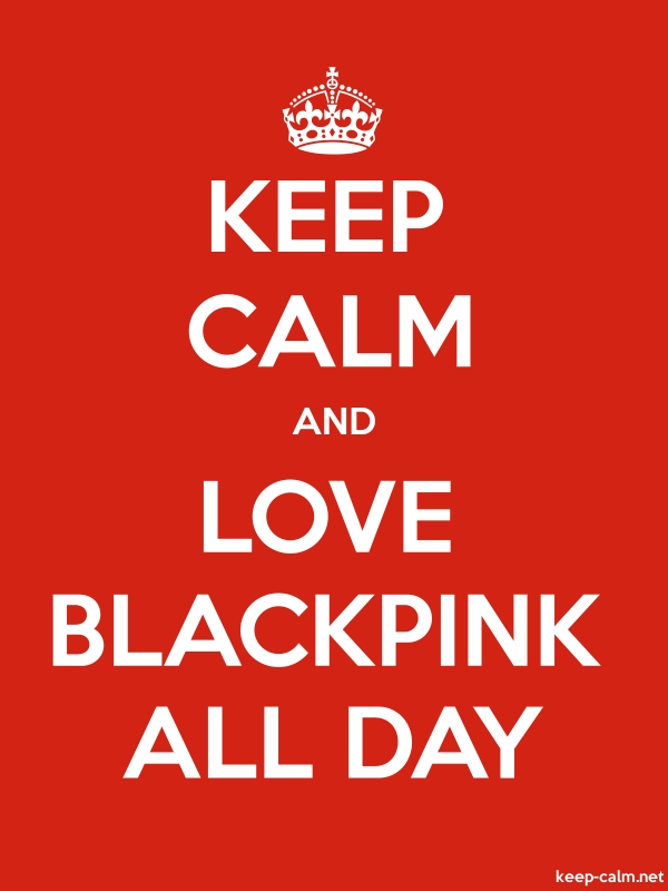 KEEP CALM AND LOVE BLACKPINK ALL DAY - white/red - Default (600x800)