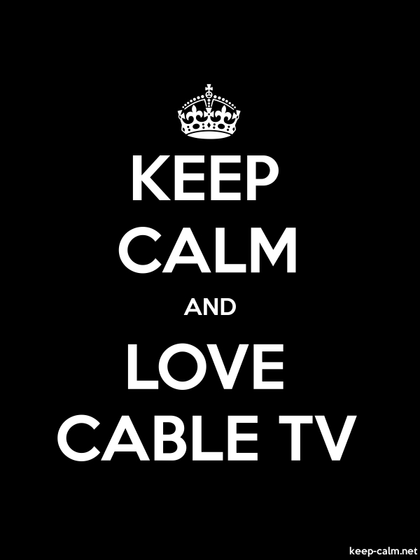 KEEP CALM AND LOVE CABLE TV - white/black - Default (600x800)