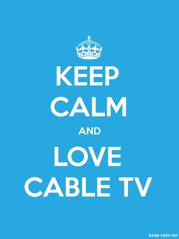 KEEP CALM AND LOVE CABLE TV - white/blue - Default (600x800)