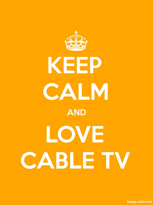 KEEP CALM AND LOVE CABLE TV - white/orange - Default (600x800)