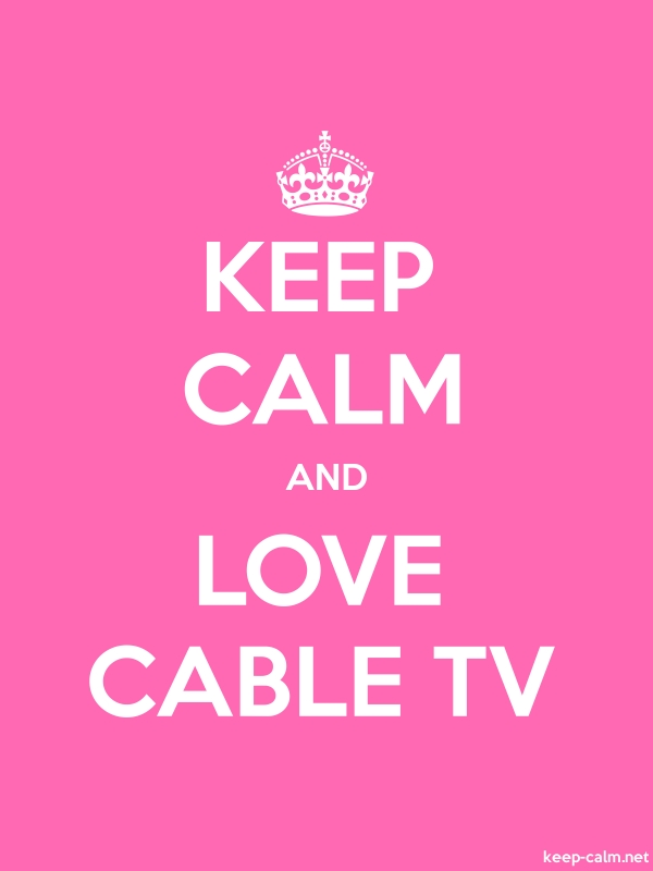 KEEP CALM AND LOVE CABLE TV - white/pink - Default (600x800)