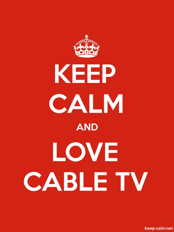KEEP CALM AND LOVE CABLE TV - white/red - Default (600x800)
