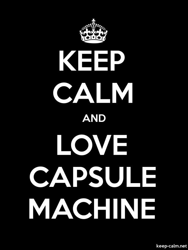 KEEP CALM AND LOVE CAPSULE MACHINE - white/black - Default (600x800)