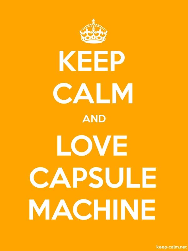 KEEP CALM AND LOVE CAPSULE MACHINE - white/orange - Default (600x800)