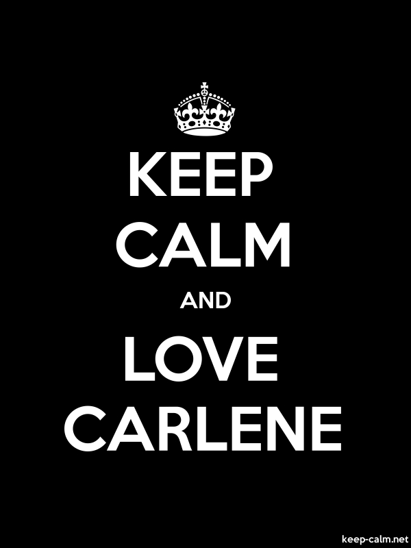 KEEP CALM AND LOVE CARLENE - white/black - Default (600x800)