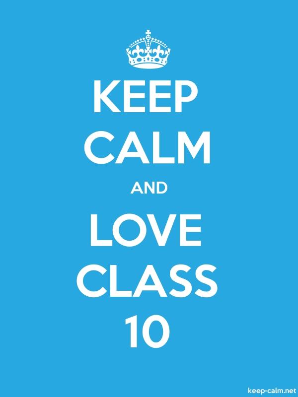 KEEP CALM AND LOVE CLASS 10 - white/blue - Default (600x800)