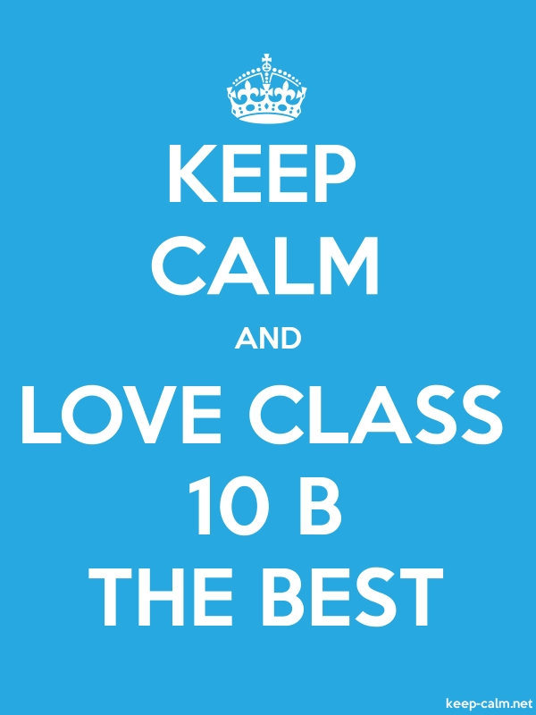 KEEP CALM AND LOVE CLASS 10 B THE BEST - white/blue - Default (600x800)