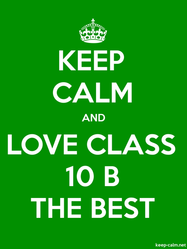 KEEP CALM AND LOVE CLASS 10 B THE BEST - white/green - Default (600x800)