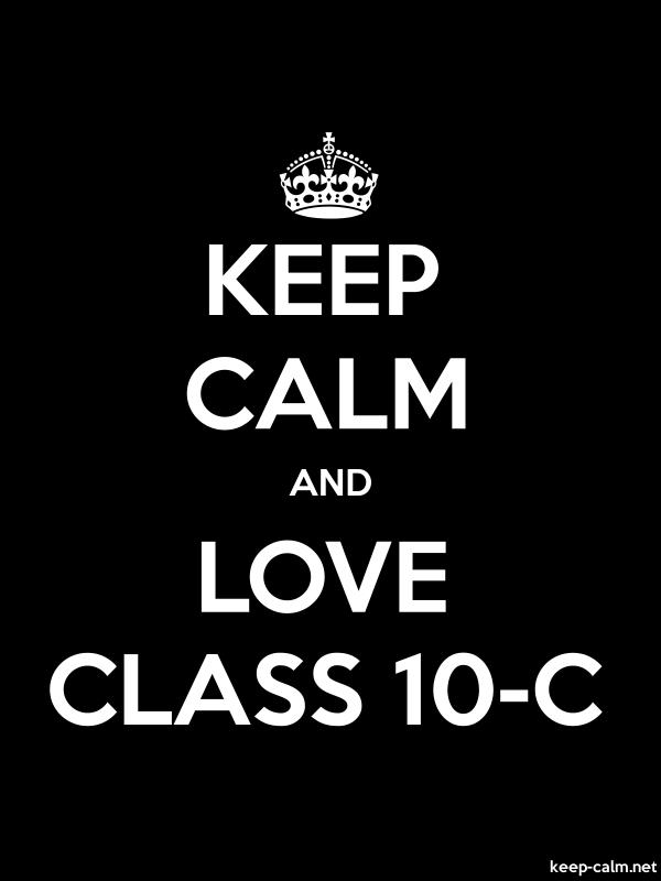 KEEP CALM AND LOVE CLASS 10-C - white/black - Default (600x800)