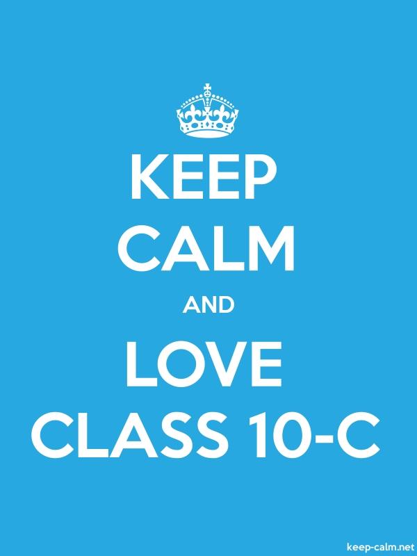 KEEP CALM AND LOVE CLASS 10-C - white/blue - Default (600x800)