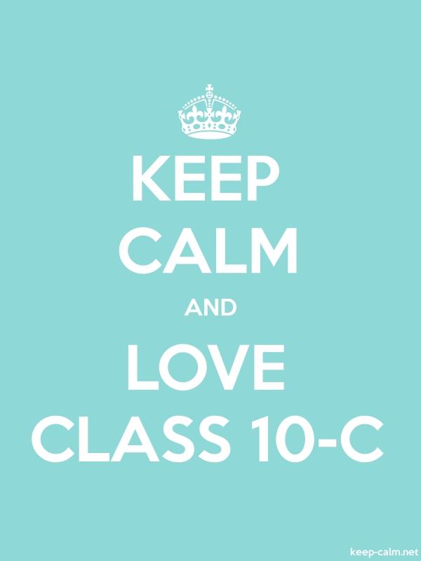 KEEP CALM AND LOVE CLASS 10-C - white/lightblue - Default (600x800)