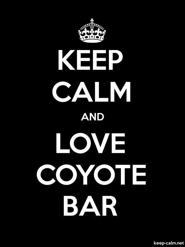 KEEP CALM AND LOVE COYOTE BAR - white/black - Default (600x800)
