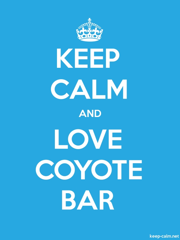 KEEP CALM AND LOVE COYOTE BAR - white/blue - Default (600x800)