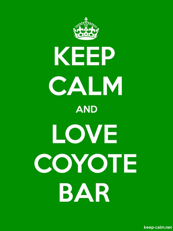 KEEP CALM AND LOVE COYOTE BAR - white/green - Default (600x800)
