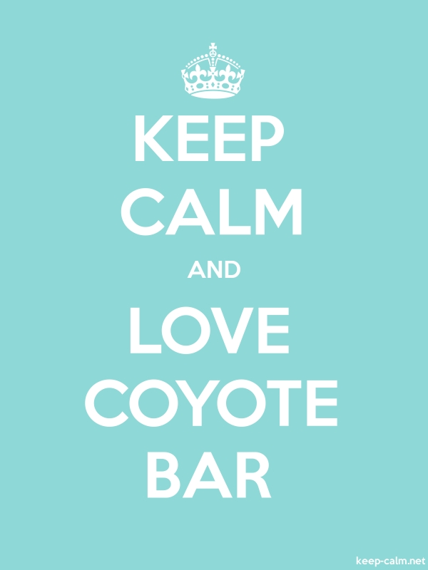 KEEP CALM AND LOVE COYOTE BAR - white/lightblue - Default (600x800)