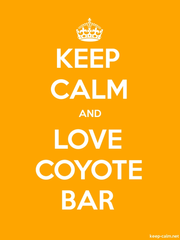 KEEP CALM AND LOVE COYOTE BAR - white/orange - Default (600x800)