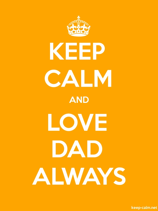 KEEP CALM AND LOVE DAD ALWAYS - white/orange - Default (600x800)