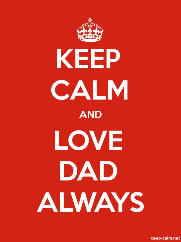 KEEP CALM AND LOVE DAD ALWAYS - white/red - Default (600x800)
