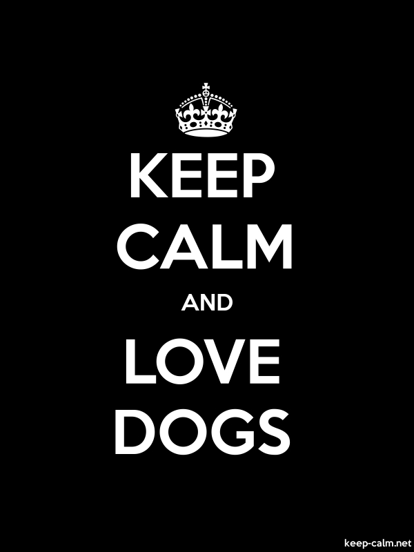 KEEP CALM AND LOVE DOGS - white/black - Default (600x800)