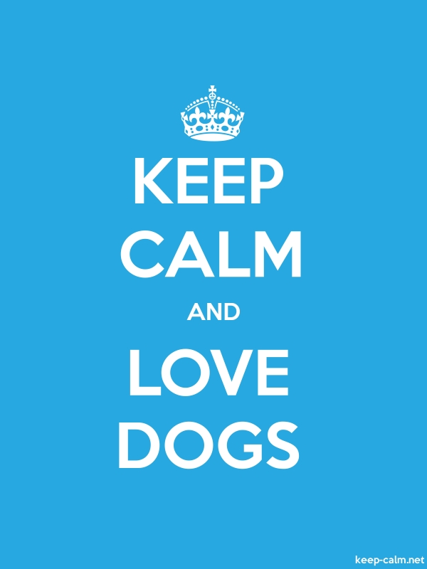 KEEP CALM AND LOVE DOGS - white/blue - Default (600x800)