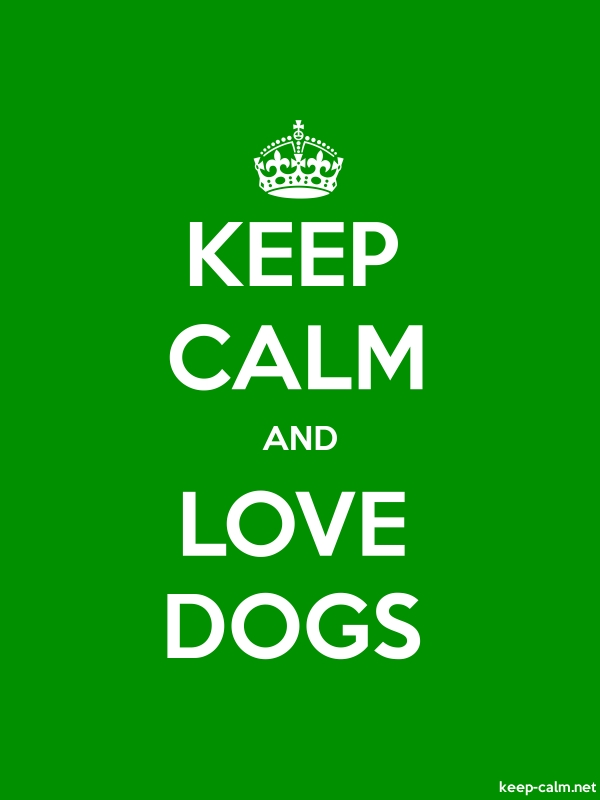KEEP CALM AND LOVE DOGS - white/green - Default (600x800)