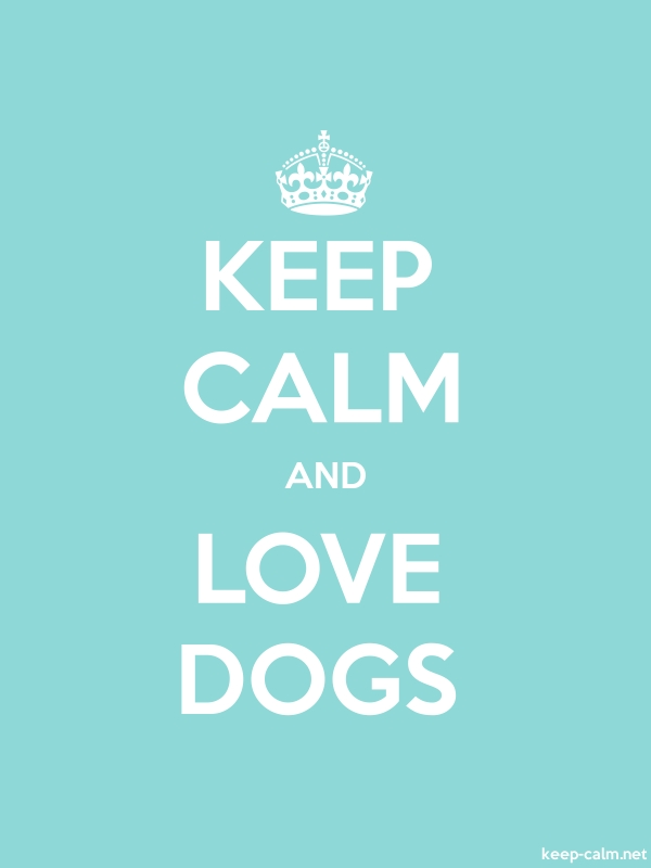KEEP CALM AND LOVE DOGS - white/lightblue - Default (600x800)