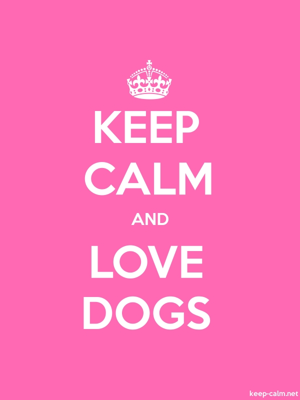 KEEP CALM AND LOVE DOGS - white/pink - Default (600x800)