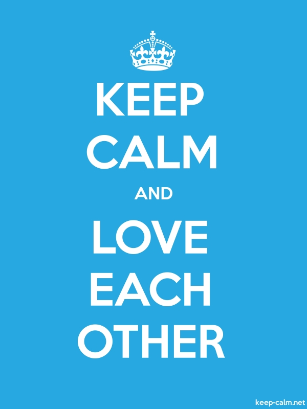 KEEP CALM AND LOVE EACH OTHER - white/blue - Default (600x800)