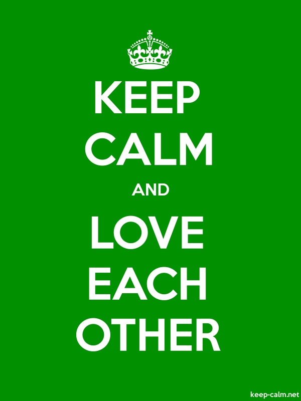 KEEP CALM AND LOVE EACH OTHER - white/green - Default (600x800)