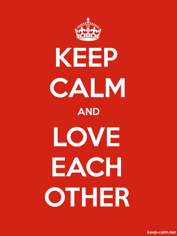 KEEP CALM AND LOVE EACH OTHER - white/red - Default (600x800)