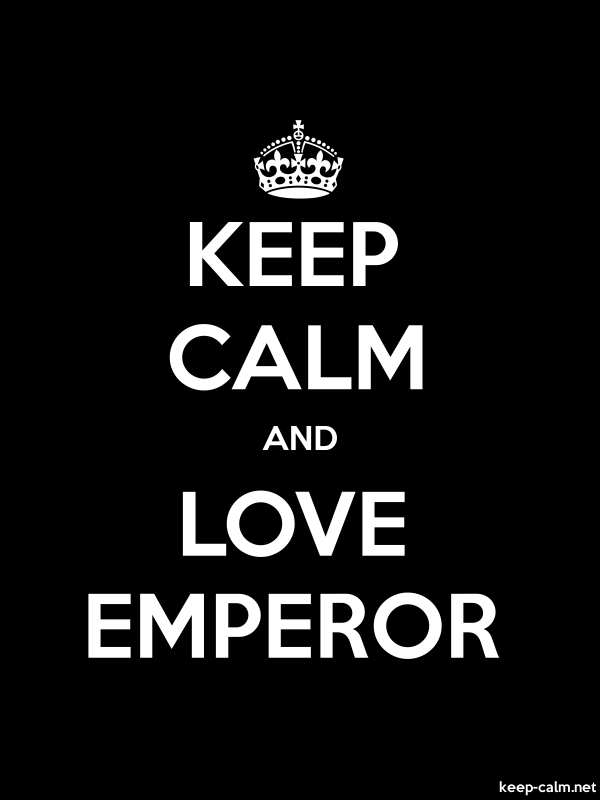 KEEP CALM AND LOVE EMPEROR - white/black - Default (600x800)