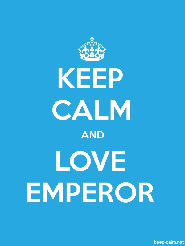 KEEP CALM AND LOVE EMPEROR - white/blue - Default (600x800)