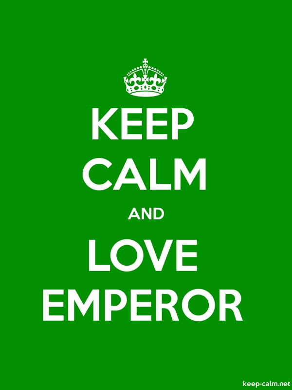 KEEP CALM AND LOVE EMPEROR - white/green - Default (600x800)