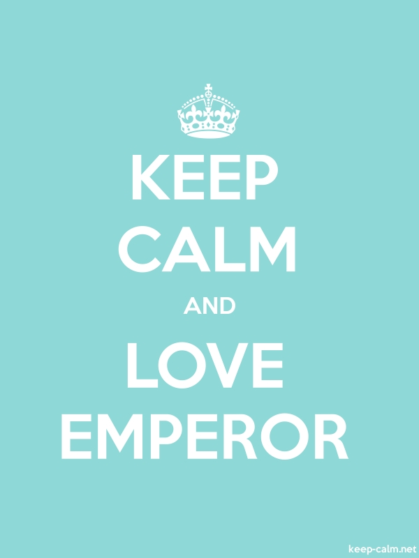 KEEP CALM AND LOVE EMPEROR - white/lightblue - Default (600x800)